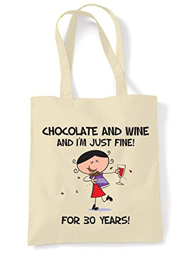 Chocolate & Wine and I'm Just Fine For 30 Years 30th Birthday Present Tote - Shoulder Bag