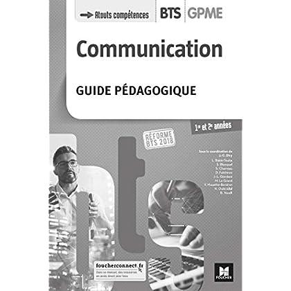 COMMUNICATION - BTS 1&2 GPME - Éd. 2018 - Guide pédagogique