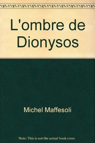 L'Ombre de Dionysos. Contribution à une sociologie de l'orgie