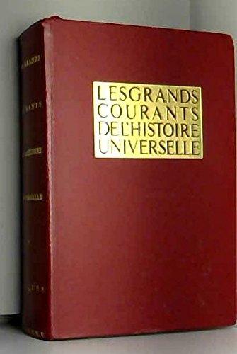 Les grands courants de l'histoire universelle. Volume II seul : De l'expansion musulmane aux traités de Westphalie.