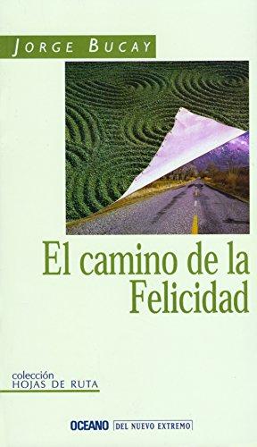 Descargar Libro El Camino De LA Felicidad (Del Nuevo Extremo) de Jorge Bucay