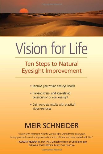 Vision for Life: Ten Steps to Natural Eyesight Improvement by Schneider, Meir (2012) Paperback
