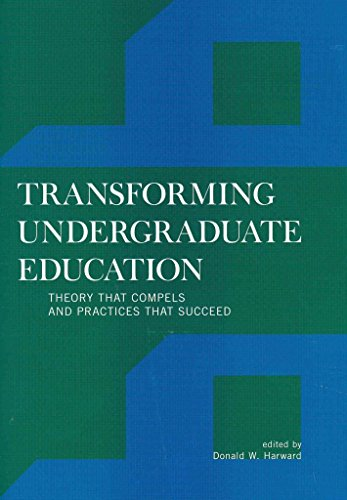 [Transforming Undergraduate Education: Theory That Compels and Practices That Succeed] (By: Donald W. Harward) [published: October, 2011]