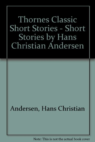 Thornes Classic Short Stories - Short Stories by Hans Christian Andersen