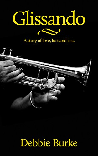 Glissando: A Story of Love, Lust and Jazz by [Burke, Debbie]