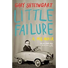 Little Failure by Shteyngart, Gary (May 1, 2014) Paperback