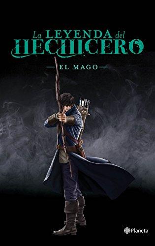 La leyenda del hechicero. El mago (Planeta Internacional)