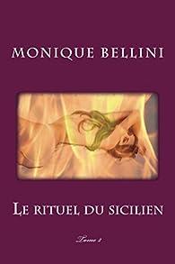 Le rituel du sicilien, tome 2 par Monique Bellini