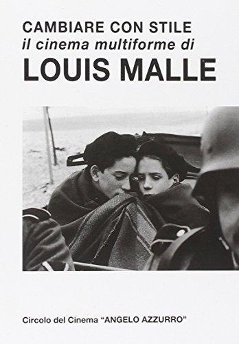 Cambiare con stile. Il cinema multiforme di Louis Malle