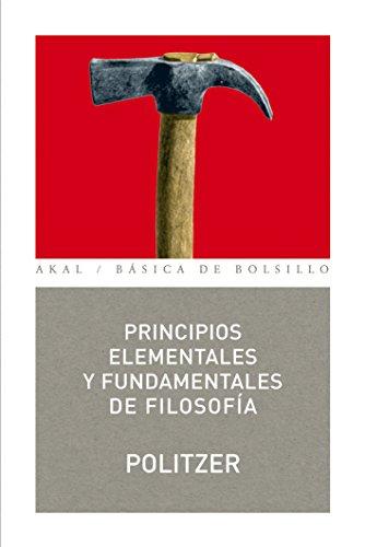 Principios elementales y fundamentales de filosofía (Básica de Bolsillo) por Georges Politzer