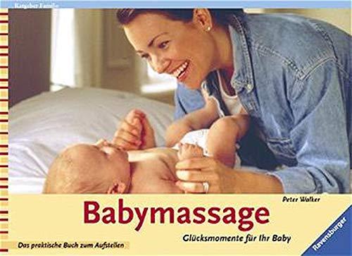 Babymassage: Glücksmomente für Ihr Baby (Baby Walker Einfach)