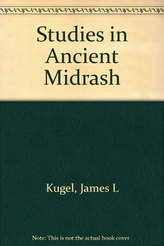 studies-in-ancient-midrash-by-james-l-kugel-2001-02-11