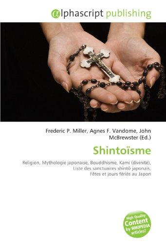 Shintoïsme: Religion, Mythologie japonaise, Bouddhisme, Kami (divinité), Liste des sanctuaires shintô japonais, Fêtes et jours fériés au Japon