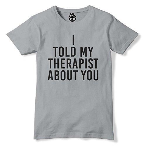 I Told My Therapist über Sie T Shirt PP64 Grau - Sport Grey