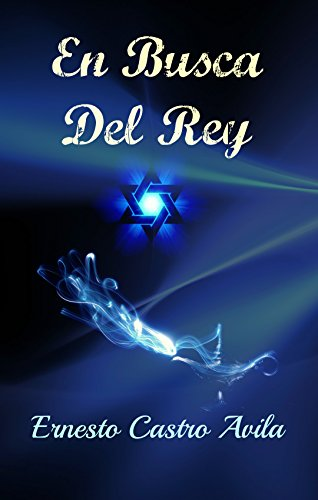 En Busca Del Rey por Ernesto Castro Avila