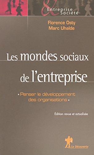 Les mondes sociaux de l'entreprise (Entreprise & Société) par Florence OSTY