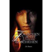 Zwischen jetzt und nie geschehen (German Edition)