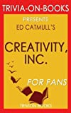 Best Trivion Books In Audios - Trivia: Creativity, Inc. by Ed Catmull (Trivia-On-Books): Overcoming Review