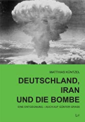 Deutschland, Iran und die Bombe: Eine Entgegnung - auch auf Günter Grass