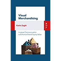 Visual Merchandising: In-store Communication to Enhance Customer Value