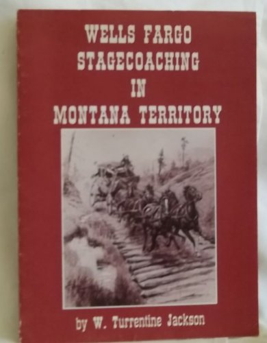 wells-fargo-stagecoaching-in-montana-territory