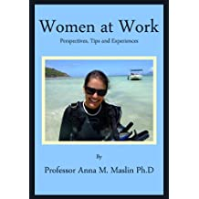 Women at Work, Perspectives, Experiences and Tips From Women who Changed the World (English Edition)