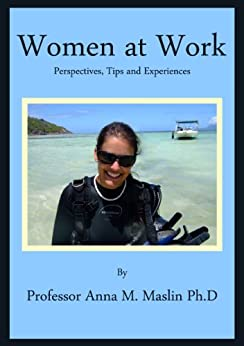 Women at Work, Perspectives, Experiences and Tips From Women who Changed the World (English Edition) par [Maslin, Anna]