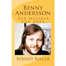 [ BENNY ANDERSSON. DER MUSIKER VON ABBA: DIE ABBA-TETRALOGY BAND 3 (ENGLISH, GERMAN) ] BY Rieger, Berndt ( AUTHOR )Mar-28-2011 ( Paperback )