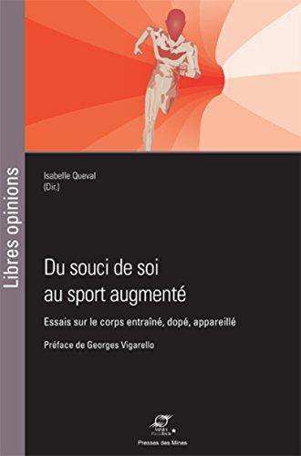 Du souci de soi au sport augmenté: Essais sur le corps entraîné, dopé, appareillé par Isabelle Queval