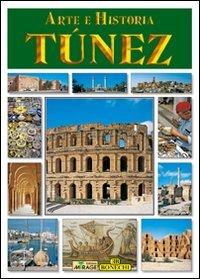 Tunisia. Ediz. spagnola (Arte e storia) por Giovanna Magi