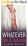Whatever He Craves (Whatever He, Book Four) (An Alpha Billionaire Romance)