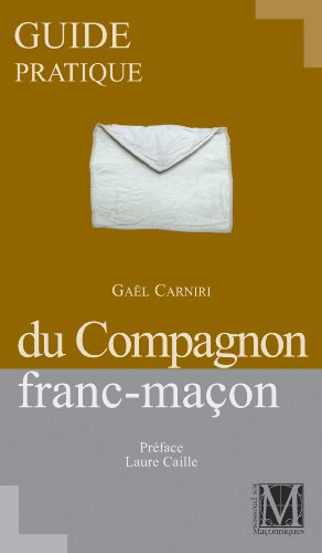 GUIDE PRATIQUE DU COMPAGNON FRANC MACON