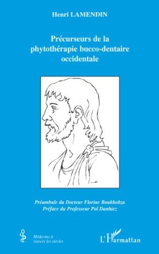 Lire en ligne Fondateurs de la phytothérapie bucco-dentaire occidentale pdf