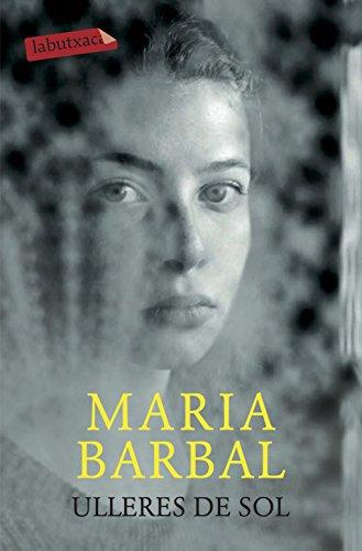 Ulleres de sol (Catalan Edition) por Maria Barbal