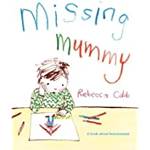By Rebecca Cobb - Missing Mummy: A book about bereavement