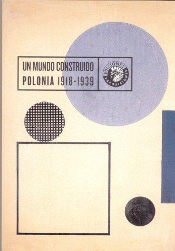 Un Mundo Construido Polonia 1918- (Exposiciones) por Aa.Vv.