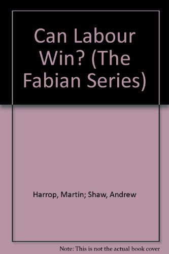 Can Labour Win? (The Fabian Series)