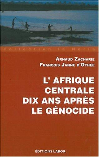 L'Afrique centrale dix ans aprs le gnocide