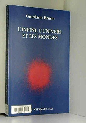 L'Infini, l'univers et les mondes par Giordano Bruno, Bertrand Levergeois