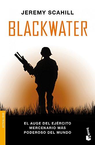 Blackwater: El auge del  ejército mercenario más poderoso del mundo (Divulgación)