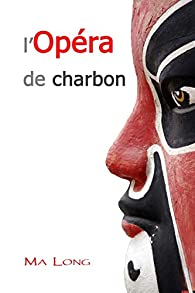 L'Opéra de Charbon par Martin Long