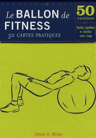 Le ballon de Fitness-50 cartes pratiques : 50 Exercices pour tonifier, équilibrer et fortifier votre corps