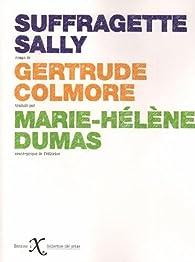Suffragette Sally par Gertrud Colmore