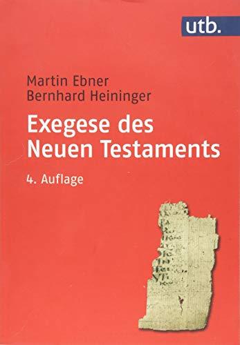 Exegese des Neuen Testaments: Ein Arbeitsbuch für Lehre und Praxis