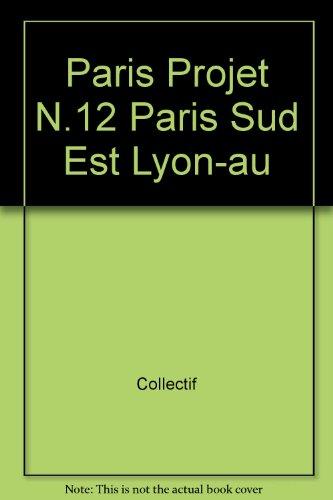 Paris projet, numéro 12 : Schéma de secteur Seine Sud Est par Collectif