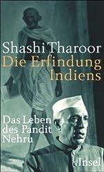 Die Erfindung Indiens: Das Leben des Pandit Nehru