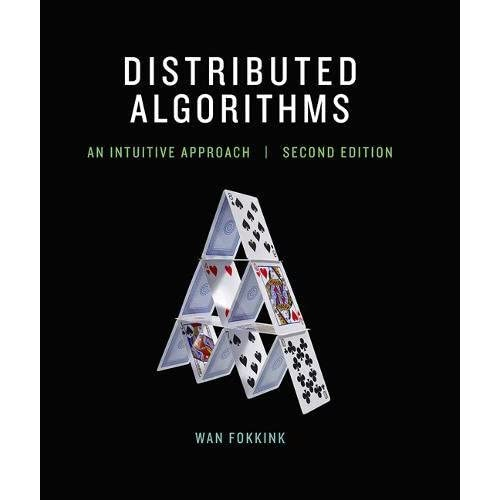Distributed Algorithms : An Intuitive Approach