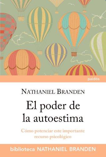 El poder de la autoestima por Nathaniel Branden