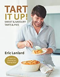 Tart it Up!: Sweet and Savoury Tarts and Pies (English Edition)