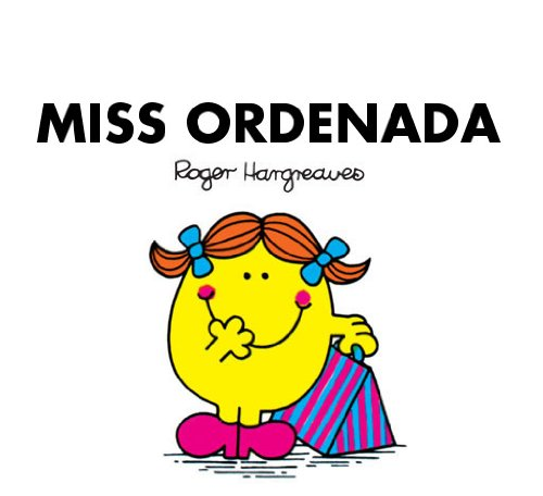 Miss Ordenada (Mr. Men Y Little Miss) por Roger Hargreaves